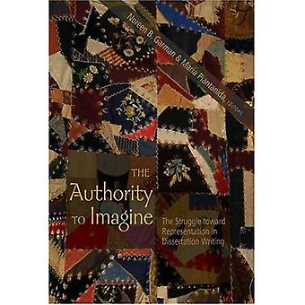 Authority to Imagine: The Struggle Toward Representation in Dissertation Writing