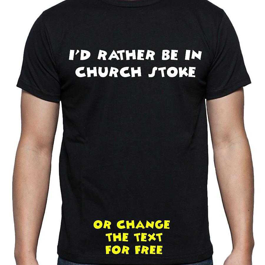 I'd Rather Be In Church stoke Black Hand Printed T shirt