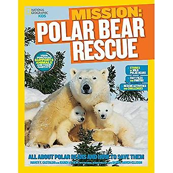 Mission Animal Rescue: Polar Bears (Ng Kids Mission: Animal Rescue)