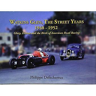 Watkins Glenn, The Street Years: 1948-1952 Glory, Drama and the Birth of American Road Racing