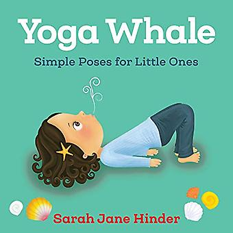 Yoga Whale: Simple Poses for Little Ones [Board book]