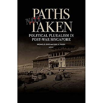 Paths Not Taken: Political Pluralism in Post-war Singapore
