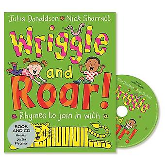 Wriggle and Roar  Book and CD Pack by Julia Donaldson & Read by Justin Fletcher & Illustrated by Nick Sharratt
