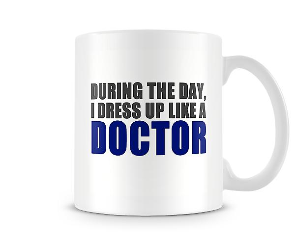 During The Day Dress Up Doctor Mug