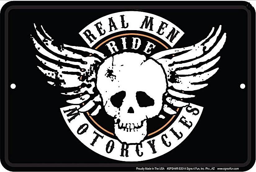 Real Men Ride Motorcycles funny aluminium sign  (ga)