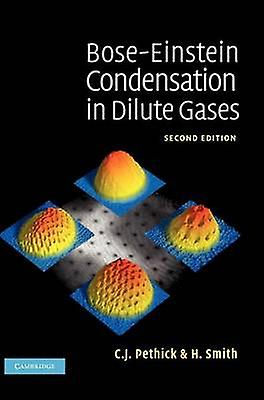 BoseEinstein Condensation in Dilute Gases by Pethick & C. J.