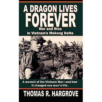 Un Dragon vit éternellement War et le riz dans le Delta du Mékong Vietnam par Hargrove & Thomas R.