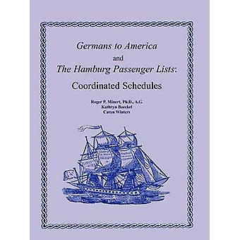 Germans to America and the Hamburg Passenger Lists Coordinated Schedules by Minert Ph.D. A.G. & Roger P.