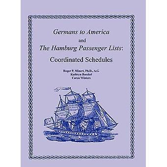Deutschen nach Amerika und die Hamburger Passagierlisten koordiniert Termine von Minert Ph.d. A.G. & Roger P.