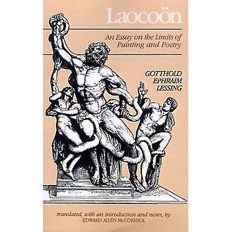 Laocoon An Essay on the Limits of Painting and Poetry by Lessing & Gotthold Ephraim