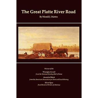 The Great Platte River Road by Mattes & Merrill J.