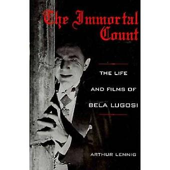 The Immortal Count The Life and Films of Bela Lugosi by Lennig & Arthur