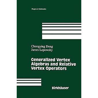 Generalized Vertex Algebras and Relative Vertex Operators by Dong & Chongying