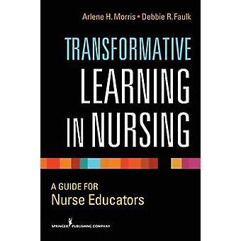Transformative Learning dans un Guide de soins infirmiers pour infirmiers enseignants par Morris & Arlene H.