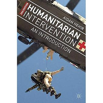 Intervention humanitaire une Introduction par Hehir & Aidan