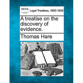 A treatise on the discovery of evidence. by Hare & Thomas