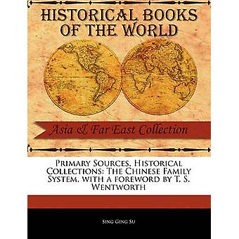 Primary Sources Historical Collections The Chinese Family System with a foreword by T. S. Wentworth by Su & Sing Ging