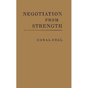 Forhandling fra styrke en undersøgelse i politik af magt af Bell & Coral