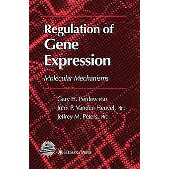 Regulation of Gene Expression by Perdew & Gary H.
