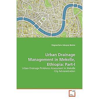 Siedlungsentwässerung Management in Mekelle Äthiopien PartI durch Belete & Dagnachew Adugna