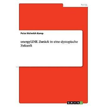 energyLINE. Zurck in eine dystopische Zukunft by Kemp & Peter Heinrich