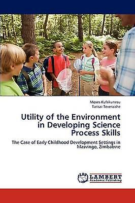Utility of the Environment in Developing Science Process Skills by Kufakunesu & Moses