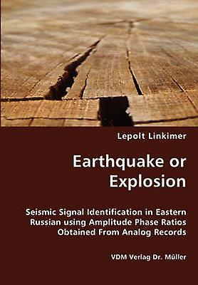 Earthquake or Explosion  Seismic Signal Identification in Eastern Russian using Amplitude Phase Ratios Obtained From Analog Records by Linkimer & Lepolt