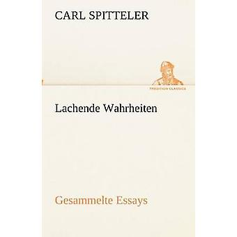 Lachende Wahrheiten by Spitteler & Carl