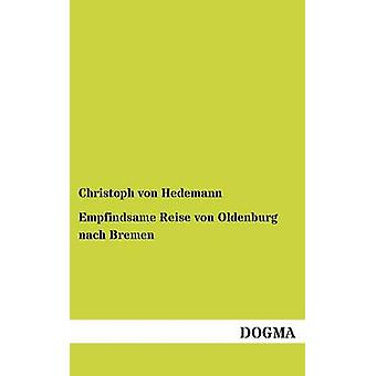 Empfindsame Reise von Oldenburg nach Bremen by von Hedemann & Christoph