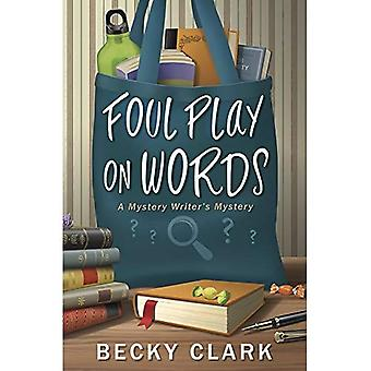 Foul Play on Words: A Mystery Writer's Mystery: Book 2