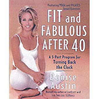 Fit and Fabulous After 40 by Denise Austin - 9780767904728 Book
