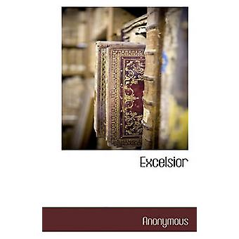 Excelsior by Anonymous - 9781117425108 Book