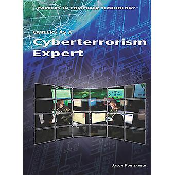 Careers as a Cyberterrorism Expert by Jason Porterfield - 97814488131
