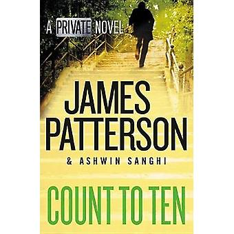 Count to Ten - A Private Novel by James Patterson - 9781538759639 Book