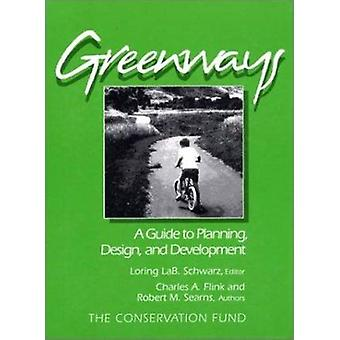 Greenways - Guide to Planning - Design and Development (2nd) by Charle