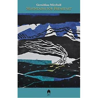 Mountains for Breakfast by Geraldine Mitchell - 9781851321643 Book