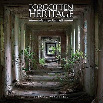 Forgotten Heritage by Jonglez Publishing - 9782361951627 Book