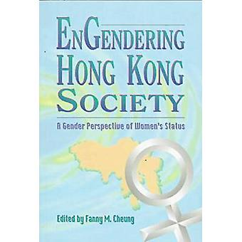 Engendering Hong Kong Society - A Gender Perspective of Women's Status