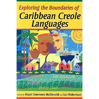 Exploring the Boundaries of Caribbean Creole Languages by Hazel Simmo
