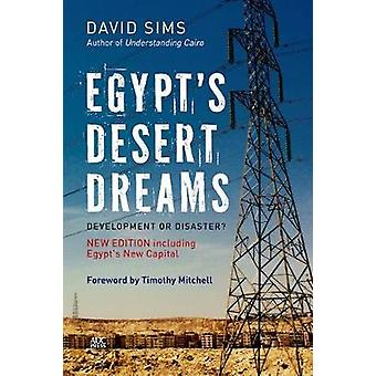 Egypt's Desert Dreams - Development or Disaster? (New Edition) by Egyp