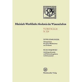 Umsetzung Ein neuer Mechanismus zur Evolution. Antikrperdiversitt und Netzwerkregulation im Immunsystem 301. Sitzung am 1. Dezember 1982 in Dsseldorf von Starlinger & Peter