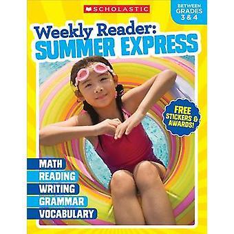 Weekly Reader - Summer Express (Between Grades 3 & 4) by Scholastic Te