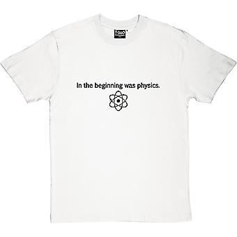 In The Beginning Was Physics Men's T-Shirt