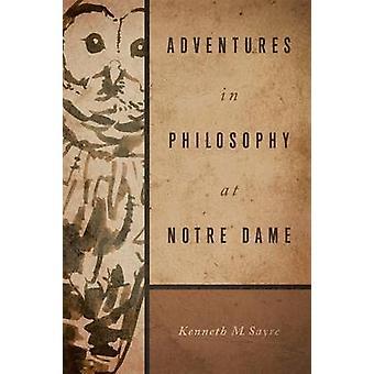 Aventures en philosophie à notre-dame de Sayre & Kenneth M.