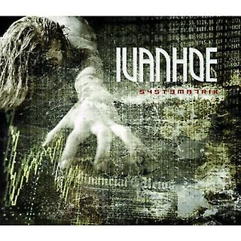 Ivanhoe - Systematrix [CD] USA importerer