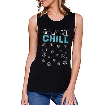 Oh Em Gee Chill Snowflakes Womens Cute Christmas Gift Muscle Shirt