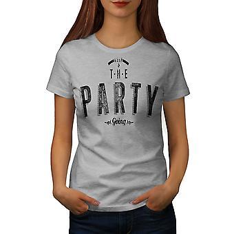 Halten Sie Partei gehen Slogan Frauen graut-Hemd | Wellcoda