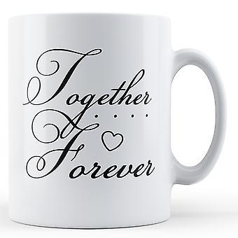 Together Forever - Printed Mug