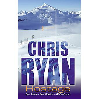Alpha Force - Hostage - Book 3 by Chris Ryan - 9780099439271 Book