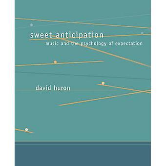 Anticipation douce - musique et la psychologie de l'attente par David